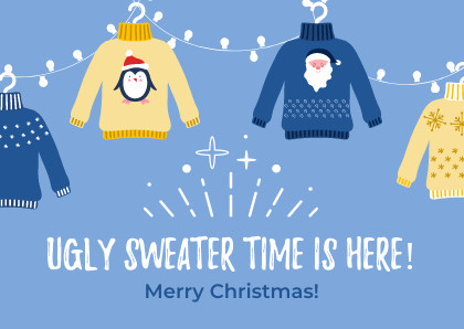 ugly sweater time is here printed Christmas card promotion strategy