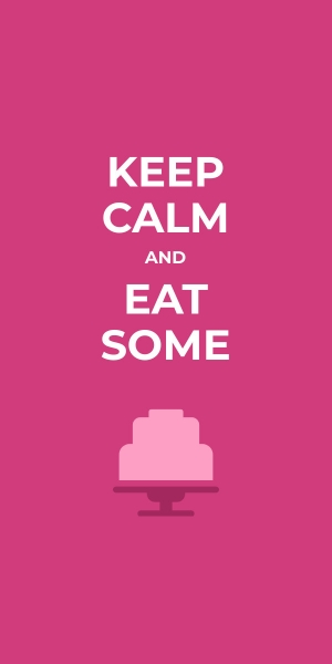 keep calm and eat some cake template