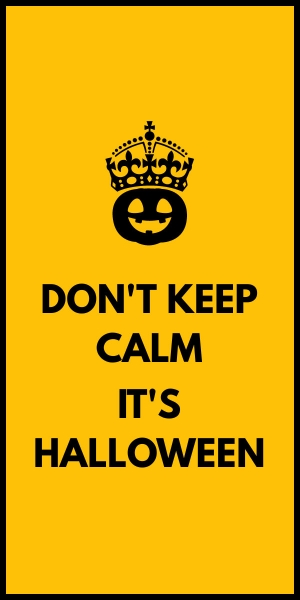 don't keep calm it's halloween template