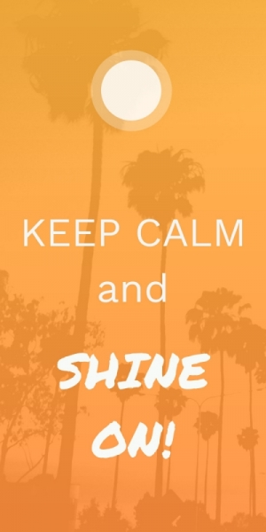 keep calm and shine on poster