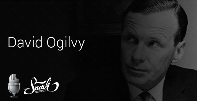 Snack Podcast – David Ogilvy